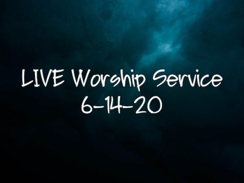 LIVE Worship 6-14-20