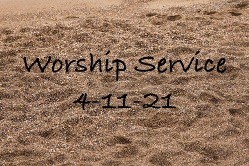 Worship 4-11-21