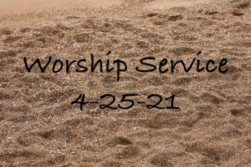 Worship 4-25-21