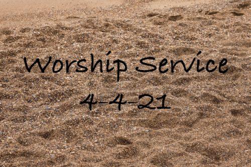 Worship 4-4-21