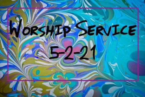 Worship 5-2-21