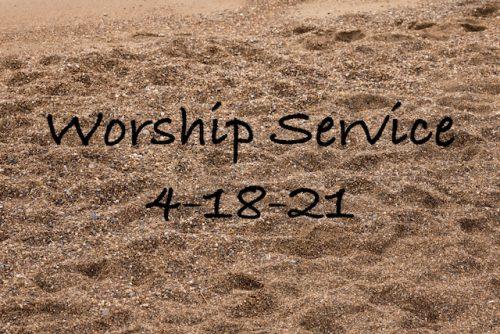 Worship 4-18-21